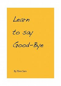 Tõnn Sarv -Learn to say Good-Bye