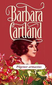 Barbara Cartland -Põgenev armastus