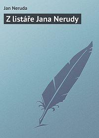 Jan Neruda - Z listáře Jana Nerudy