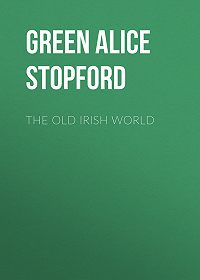 Alice Green -The Old Irish World