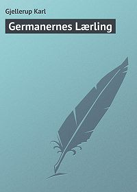 Gjellerup Karl - Germanernes Lærling