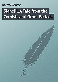 George Borrow -Signelil, A Tale from the Cornish, and Other Ballads
