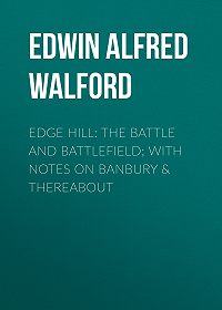 Edwin Walford -Edge Hill: The Battle and Battlefield; With Notes on Banbury & Thereabout