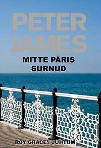 Peter James -Mitte päris surnud