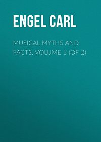 Carl Engel -Musical Myths and Facts, Volume 1 (of 2)