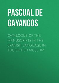 Pascual Gayangos -Catalogue of the Manuscripts in the Spanish Language in the British Museum