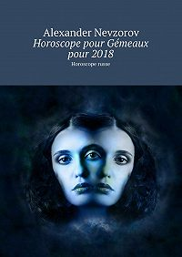 Alexander Nevzorov -Horoscope pour Gémeaux pour2018. Horoscope russe