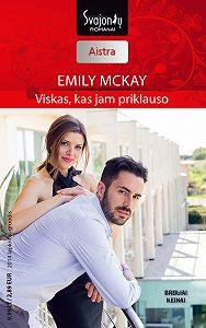 Emily McKay -Viskas, kas jam priklauso