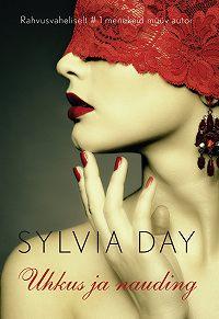 Sylvia Day -Uhkus ja nauding