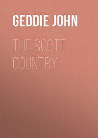 John Geddie -The Scott Country