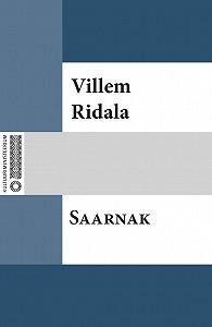 Villem Grünthal-Ridala -Saarnak