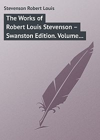 Robert Stevenson -The Works of Robert Louis Stevenson – Swanston Edition. Volume 21