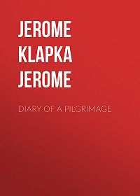 Jerome Jerome -Diary of a Pilgrimage