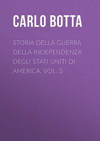 Carlo Botta -Storia della Guerra della Independenza degli Stati Uniti di America, vol. 3
