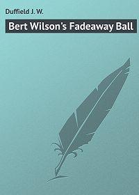 J. Duffield -Bert Wilson's Fadeaway Ball