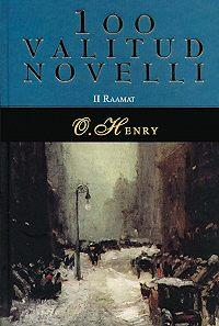 O.  Henry -100 valitud novelli. 2. raamat