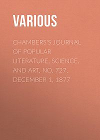 Various -Chambers's Journal of Popular Literature, Science, and Art, No. 727, December 1, 1877