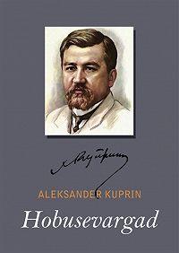 Aleksandr Kuprin -Hobusevargad