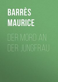 Maurice Barrès -Der Mord an der Jungfrau