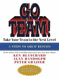 Ken Blanchard -Go Team! Take Your Team to the Next Level
