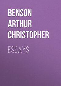 Arthur Christopher Benson -Essays