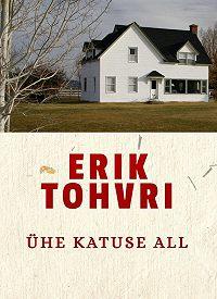 Erik Tohvri -Ühe katuse all