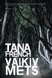 Tana French -Vaikiv mets