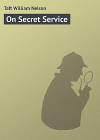 William Taft -On Secret Service