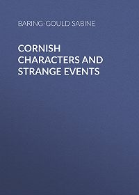 Sabine Baring-Gould -Cornish Characters and Strange Events