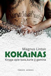 Magnus Linton -Kokainas: knyga apie tuos, kurie jį gamina