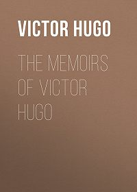 Victor Hugo -The Memoirs of Victor Hugo