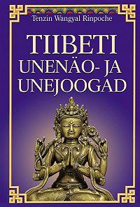 Rinpoche Tenzin -Tiibeti unenäo- ja unejoogad