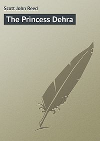 John Scott -The Princess Dehra