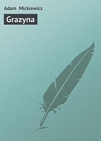 Adam Mickiewicz -Grazyna
