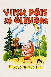Ado Piirikivi -Viisk, põis ja õlekõrs