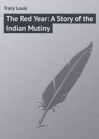 Louis Tracy -The Red Year: A Story of the Indian Mutiny