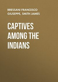 James Smith -Captives Among the Indians