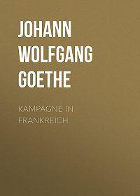 Johann Wolfgang -Kampagne in Frankreich