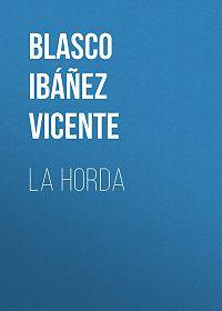 Vicente Blasco Ibáñez -La horda