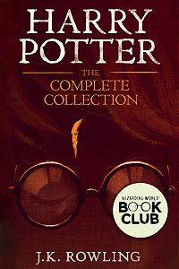 Джоан Кэтлин Роулинг -Harry Potter: The Complete Collection