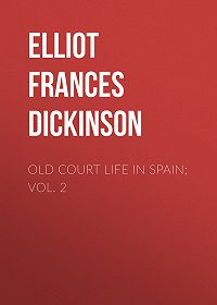 Frances Elliot -Old Court Life in Spain; vol. 2