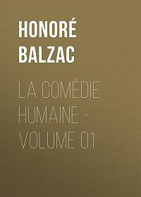 Honoré de -La Comédie humaine – Volume 01