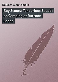 Alan Douglas -Boy Scouts: Tenderfoot Squad: or, Camping at Raccoon Lodge