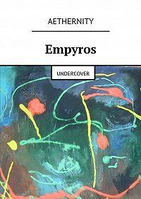 Aethernity -Empyros. Undercover