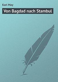 Karl May -Von Bagdad nach Stambul