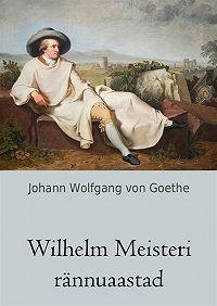 Johann Wolfgang -Wilhelm Meisteri rännuaastad