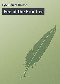 Horace Fyfe -Fee of the Frontier