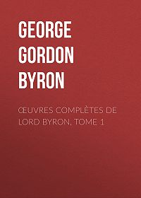 George Gordon Byron -Œuvres complètes de lord Byron, Tome 1