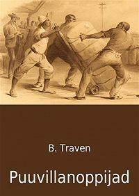 Bruno Traven -Puuvillanoppijad