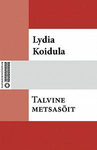 Lydia Koidula -Talvine metsasõit